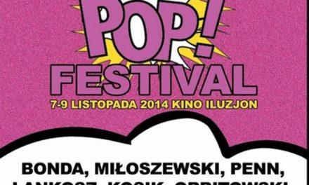 Pierwsza edycja POP! Festiwalu – 7-9.11.2014, Warszawa