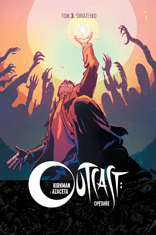 """""""Outcast: Opętanie. Tom 3 – Światełko"""""""