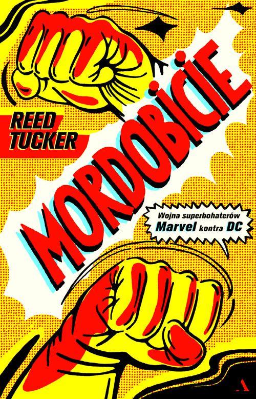 Nadchodzi książka Mordobicie. Wojna superbohaterów. Marvel vs DC.
