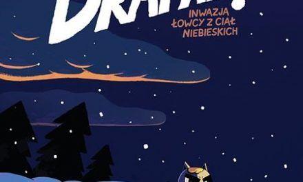 Recenzja: Niezła draka, Drapak! #3: Inwazja łowcy z ciał niebieskich