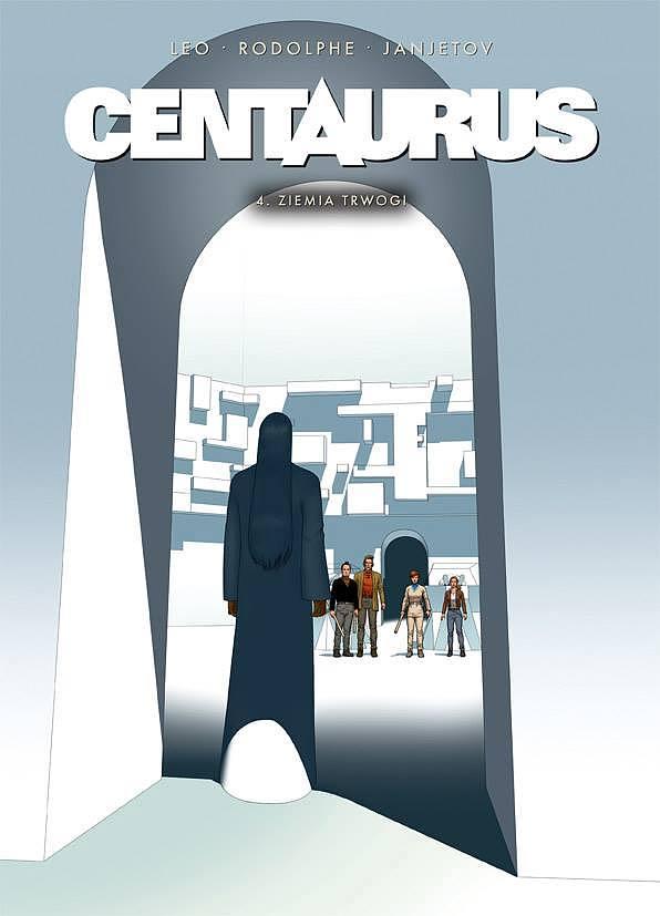 Centaurus - 4 - Ziemia trwogi