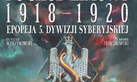 Pochód zimowy 1918-1920. Epopeja 5. Dywizji Syberyjskiej – recenzja