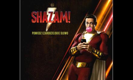 Wypowiedz słowo SHAZAM i stań się superbohaterem!