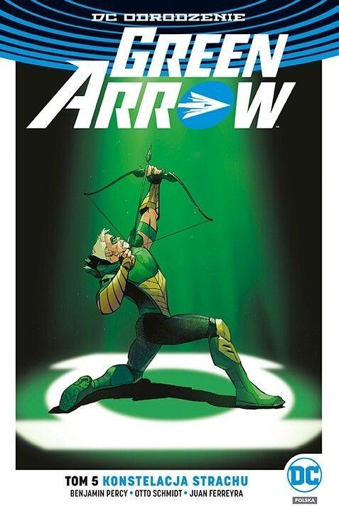 DC Odrodzenie. Green Arrow, Konstelacja strachu, tom 5