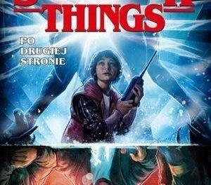 Stranger Things. Po drugiej stronie – zapowiedź