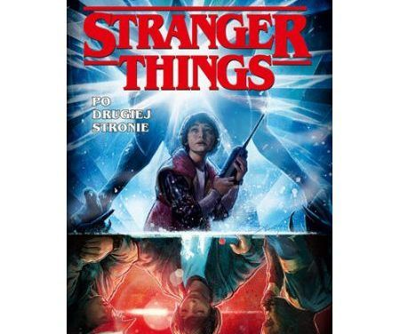 Stranger Things. Po drugiej stronie – recenzja