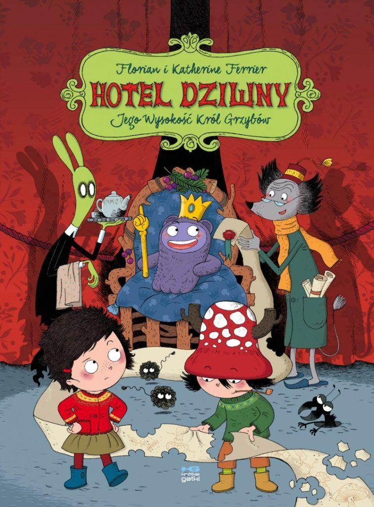 """""""Hotel Dziwny 3: Jego Wysokość Król Grzybów"""" - okładka"""
