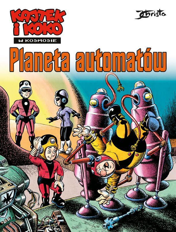 Kajtek i Koko w Kosmosie. Planeta automatów, tom 4 - okładka