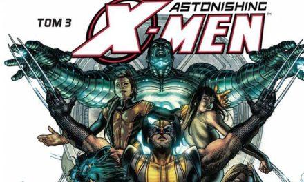 Astonishing X-Men – Tom 3 – recenzja