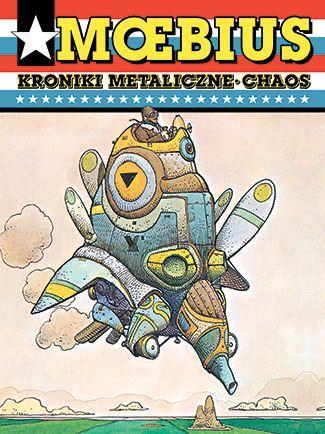 Moebius: Kroniki metaliczne. Chaos - okładka