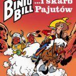 Binio Bill i skarb Pajutów ‒ recenzja