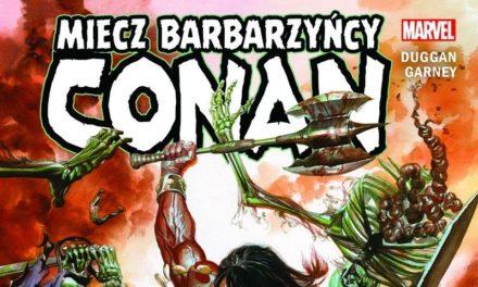 Conan – Miecz Barbarzyńcy – Tom 1 – recenzja