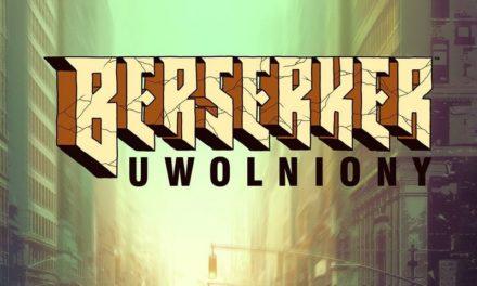 Berserker: Uwolniony – recenzja