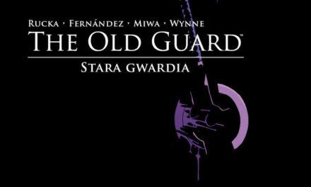 The Old Guard: Stara Gwardia – Tom 1 – recenzja