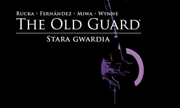 The Old Guard: Stara Gwardia – Tom 1 – recenzja