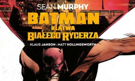 Batman: Klątwa Białego Rycerza – recenzja