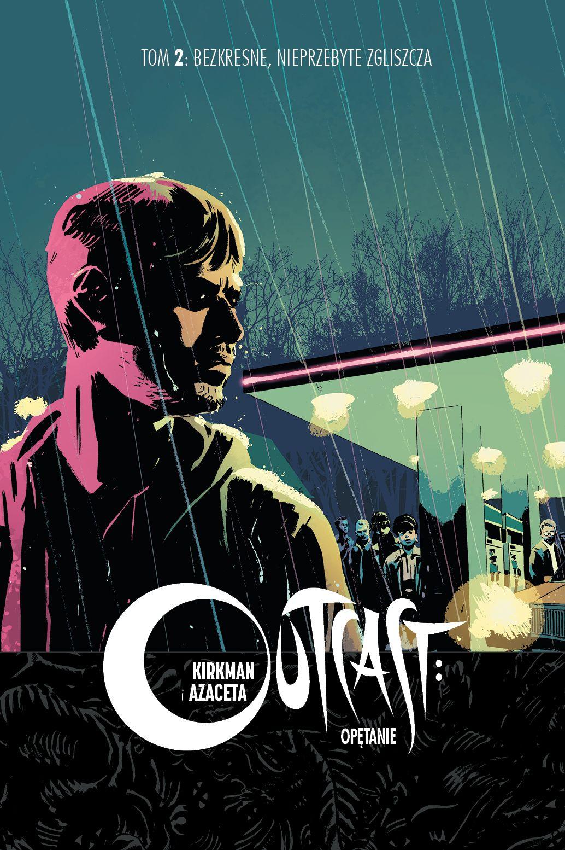 """""""Outcast: Opętanie. Tom 2 ‒ Bezkresne, nieprzebyte zgliszcza"""""""
