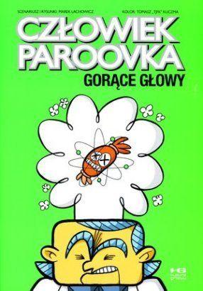 Czlowiek-Paroovka-Gorace-glowy_Marek-Lachowicz,images_big,27,978-83-60915-69-1